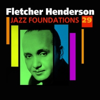 Couverture du titre Jazz Foundations, Vol. 29: Fletcher Henderson