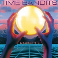 Cover of the track Time Bandits: Greatest Hits