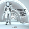 Cover of the album Electronic Space Lounge  (Three)