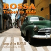 Cover of the album Bossa: Ticket To Ride (Songs of the Beatles)