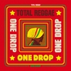 Cover of the album Total Reggae: One Drop