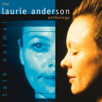 Couverture du titre Talk Normal: The Laurie Anderson Anthology (Remastered)