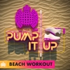 Couverture de l'album Pump It Up - Beach Workout