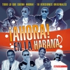 Cover of the album Ahora en la Habana (Todo Lo Que Suena Ahora!)