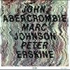 Cover of the album John Abercrombie, Marc Johnson & Peter Erskine