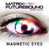 Cover of the album Magnetic Eyes (feat. Baby Blue) - EP