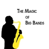 Cover of the album The Magic of Big Bands