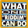Cover of the album What One 'Riddim' Can Do