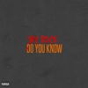 Cover of the album Do You Know (feat. Kokane) - Single