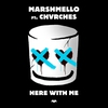 Cover of the album Here With Me (feat. CHVRCHES) - Single