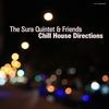 Cover of the album The Sura Quintet & Friends Chill House Direction