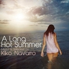 Cover of the album A Long Hot Summer (Mixed & Selected by Kiko Navarro)
