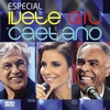 Cover of the album Especial - Ivete, Gil, Caetano (Ao Vivo)