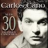 Cover of the album Carlos Cano: Mis 30 Grandes Canciones