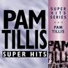 Cover of the album Super Hits -Pam Tillis