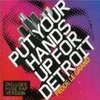 Couverture du titre Put Your Hands Up For Detroit