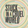 Cover of the album Stuck In A Cruel World