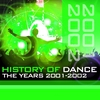 Cover of the album History of Dance - The Years 2001 - 2002