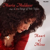 Couverture de l'album Heart of Mine: Maria Muldaur Sings Love Songs of Bob Dylan