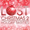 Cover of the album Lost Christmas 2 - Holiday Rarities