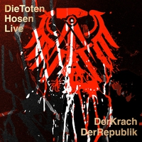 Couverture du titre Die Toten Hosen Live: Der Krach der Republik (Live)
