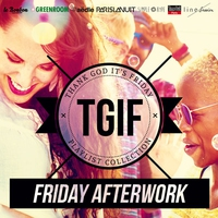 Cover of the track TGIF Playlist Collection: Friday Afterwork (Cool & Smooth Playlist to Warm Up Before the Party)