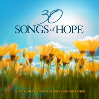 Couverture du titre 30 Songs of Hope - 30 Instrumental Songs of Hope and Inspiration