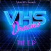 Cover of the album VHS Dreams EP