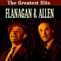 Cover of the track Flanagan & Allen Greatest Hits