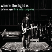 Cover of the track Where the Light Is: John Mayer Live in Los Angeles