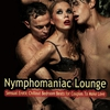 Cover of the album Lounge Nympherno: Erotic Chill Out Tunes for Sinful Seduction