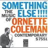 Cover of the album Something Else!!!! The Music of Ornette Coleman (Remastered)