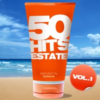 Cover of the track 50 Hits Estate, Vol. 1 (Selected By Believe)