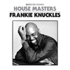 Cover of the album Defected Presents House Masters - Frankie Knuckles
