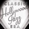 Cover of the album Classic Hollywood Jazz Era