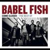 Couverture de l'album Come Closer - The Best of Babel Fish