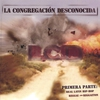 Cover of the album LA CONGREGACION DESCONOCIDA