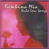 Cover of the album Bambina Mia (Italo Love Songs)