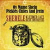 Cover of the album Oy Mame Shein -Pickles, Chiles and Jrein.