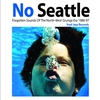 Cover of the album Soul Jazz Records Presents No Seattle: Forgotten Sounds of the North-west Grunge Era 1986-97