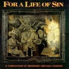 Cover of the album For a Life of Sin - A Compilation of Insurgent Chicago Country
