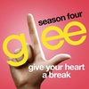Couverture du titre Give Your Heart a Break (Glee Cast Version)