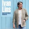 Cover of the album Ivan Lins and The Metropole Orchestra