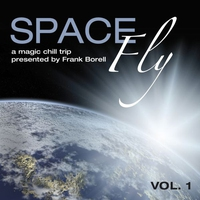 Cover of the track Space Fly, Vol. 1 - A Magic Chill Trip (Presented By Frank Borell)