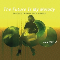 Cover of the track Elektrolux Presents: The Future Is My Melody, Vol.2