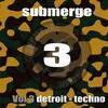 Couverture de l'album Submerge, Vol. 3: Detroit Techno