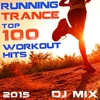 Cover of the album Running Trance Top 100 Workout Hits 2015 DJ Mix