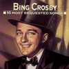 Cover of the album 16 Most Requested Songs: Bing Crosby