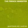 Couverture de l'album Good Friends Only I Could See