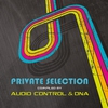 Cover of the album Private Selection - Compiled By Audio Control & DNA